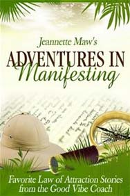 Adventures in Manifesting —Jeannette Maw