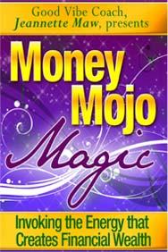 Money Mojo Magic —Jeannette Maw